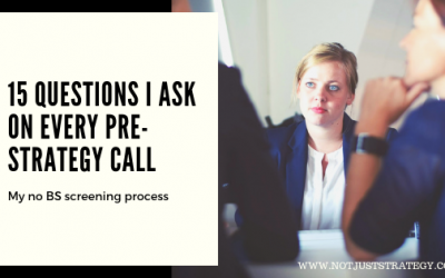 15 Questions I ask on every Pre-Strategy Call